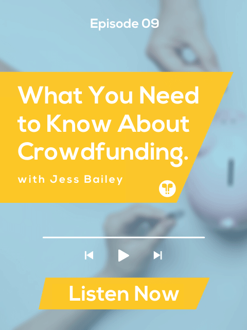 What You Need to Know about Crowdfunding with Jes Bailey